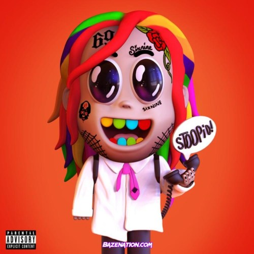 6ix9ine - STOOPID (feat. Bobby Shmurda) Mp3 Download
