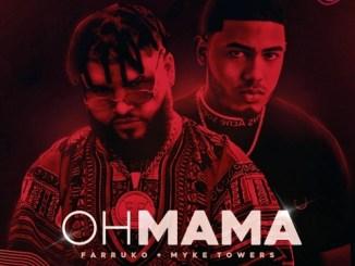 Farruko & Myke Towers - Oh Mama Mp3 Download