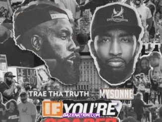 Trae Tha Truth & Mysonne – I Gotta Win Mp3 Download