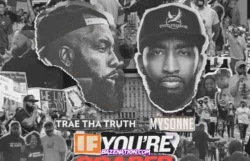 Trae Tha Truth & Mysonne – I Gotta Win Mp3 Download