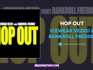 Icewear Vezzo & Bankroll Freddie - Hop Out Mp3 Download