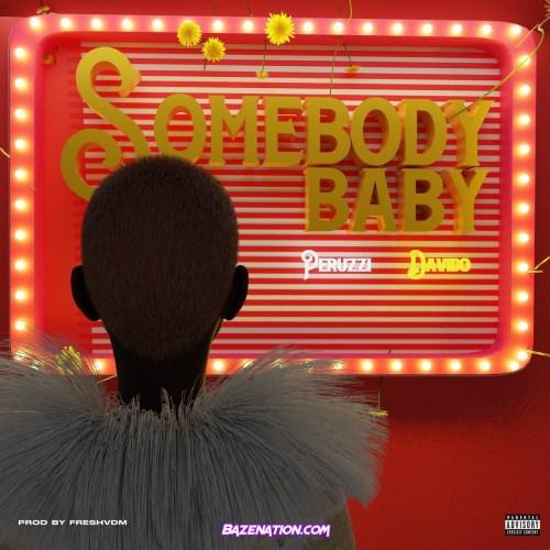 Peruzzi - Somebody Baby (feat. Davido) Mp3 Download