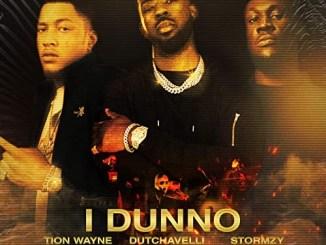 Tion Wayne - I Dunno ft Dutchavelli & Stormzy Mp3 Download