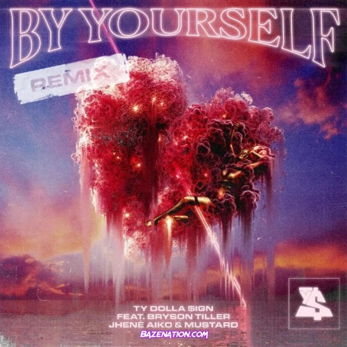 Ty Dolla $ign - By Yourself [Remix] (feat. Bryson Tiller, Jhené Aiko & DJ Mustard) Mp3 Download