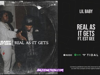 Lil Baby - Real As It Gets Ft. EST Gee MP3 Download