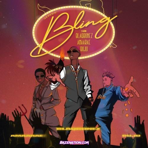 Blaqbonez - Bling (feat. Amaarae & Buju) Mp3 Download
