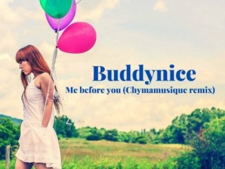 Buddynice - Me Before You (Chymamusique Remix) Mp3 Download