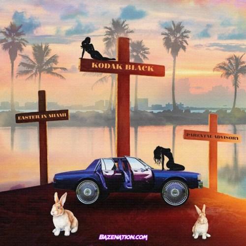Kodak Black - Easter in Miami Mp3 Download