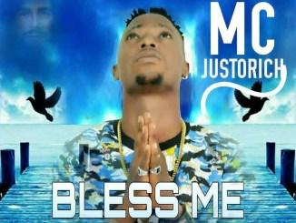 MC Justorich - Bless Me (Prod. Godsownskillz & Rizilight) Mp3 Download