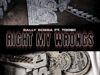 Sally Sossa - Right My Wrongs Ft. Toosii Mp3 Download
