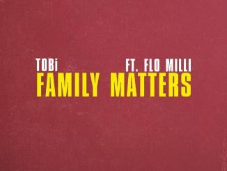 TOBi - Family Matters ft. Flo Milli Mp3 Dowlnoad
