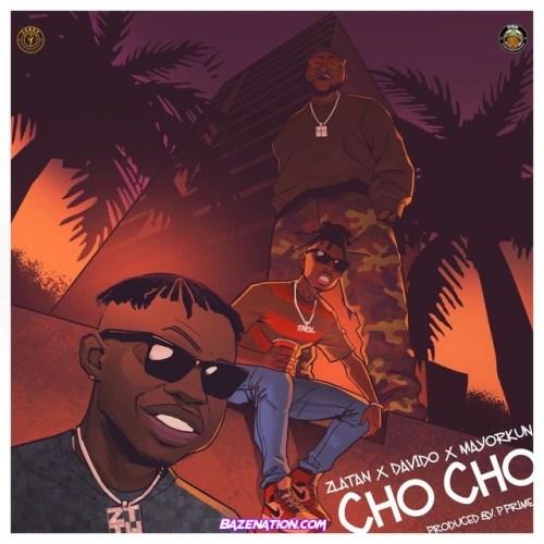 Zlatan - Cho Cho (feat. Davido & Mayorkun) Mp3 Download