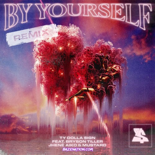 Ty Dolla $ign - By Yourself (feat. Bryson Tiller, Jhené Aiko & Mustard) Mp3 Download