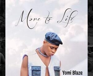 Yomi Blaze – More To Life Download Ep zip