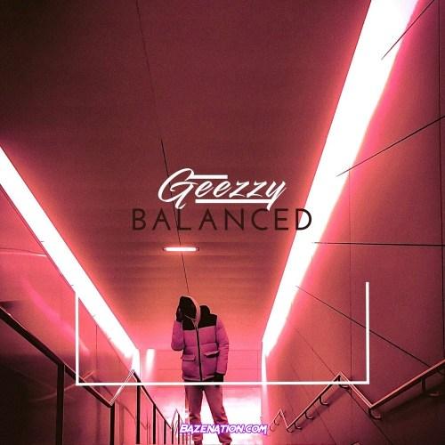 Geezzy - Balanced (Prod. by Kronnik) Mp3 Download