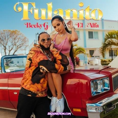 Becky G. & El Alfa - Fulanito Mp3 Download