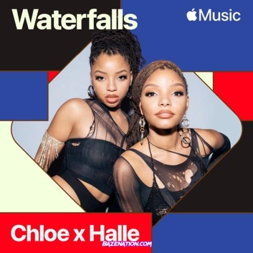 Chloe x Halle - Waterfalls Mp3 Download
