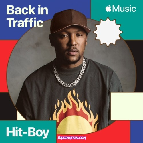 Hit-Boy - Back in Traffic Mp3 Download