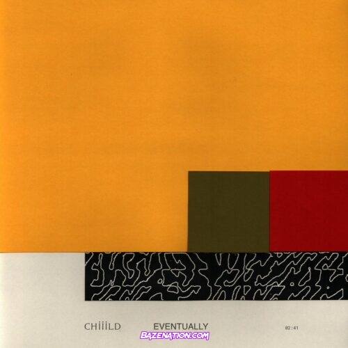 Chiiild - Eventually Mp3 Download
