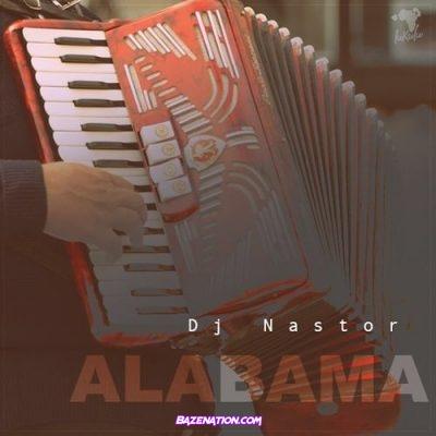 DJ Nastor – Alabama Mp3 Download
