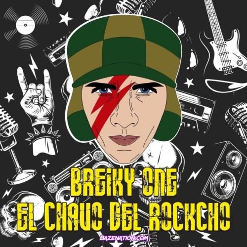 Breiky – El Chavo Del Rockcho Mp3 Download