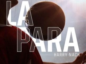 Harry Nach – La Para Mp3 Download