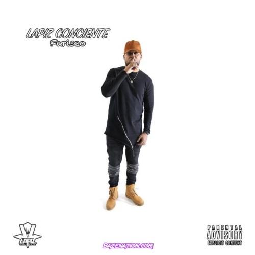 Lapiz Conciente - Fariseo Mp3 Download