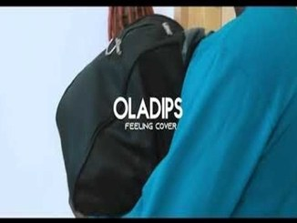 Oladips – Feeling (Cover) Mp3 Download