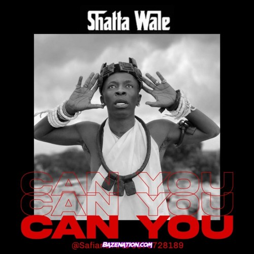 Shatta Wale – Can You Mp3 Download