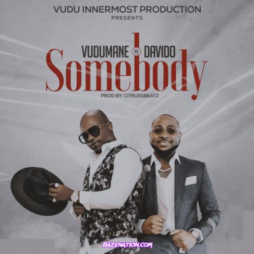 Vudumane – Somebody ft Davido
