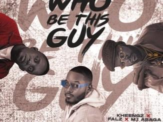 Kheengz – Who Be This Guy ft. Falz & M.I Abaga Mp3 Download