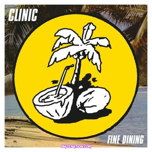Clinic – Fine Dining Mp3 Download