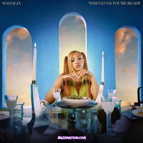 Mahalia – Whenever You're Ready Mp3 Download