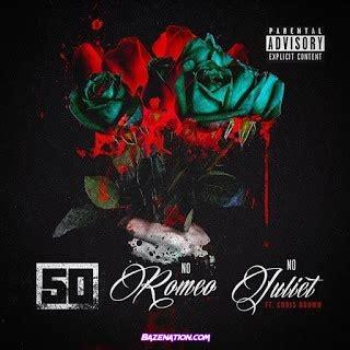 50 Cent – No Romeo No Juliet Ft. Chris Brown Mp3 Download