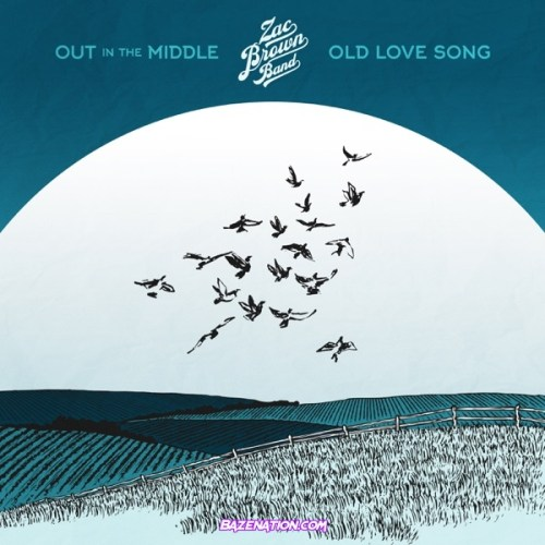 Zac Brown Band – Out in the Middle / Old Love Song Mp3 Download