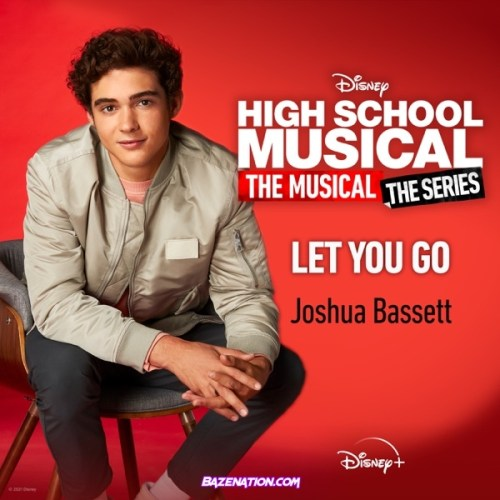 """Joshua Bassett – Let You Go (From """"High School Musical: The Musical: The Series (Season 2)"""") Mp3 Download"""