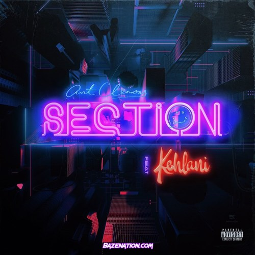 Ant Clemons - Section (feat. Kehlani) Mp3 Download