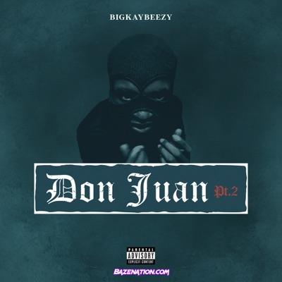 BigKayBeezy - Don Juan Download Album Zip