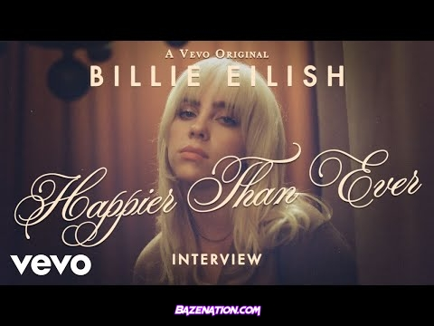 DOWNLOAD Billie Eilish - Happier Than Ever (Official Vevo Interview) mP4 MP3
