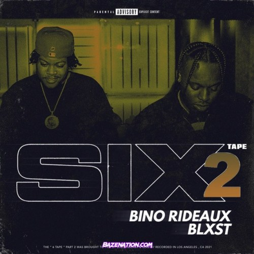 Blxst & Bino Rideaux - Sixtape 2 Download Album Zip