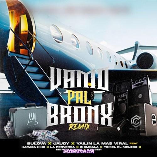 Bulova, Jaudy, Yailin la Mas Viral – Vamo Pal Bronx (Remix) Mp3 Download