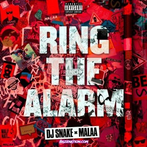 DJ Snake & Malaa – Ring The Alarm Mp3 Download