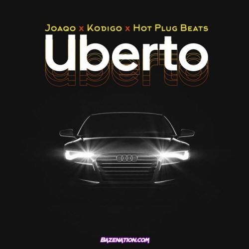 Joaqo, Kódigo, Hot Plug Beats – Uberto Mp3 Download