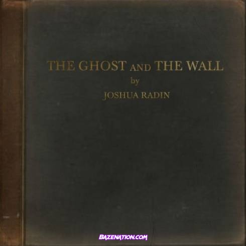 Joshua Radin - The Ghost and the Wall Download Album Zip