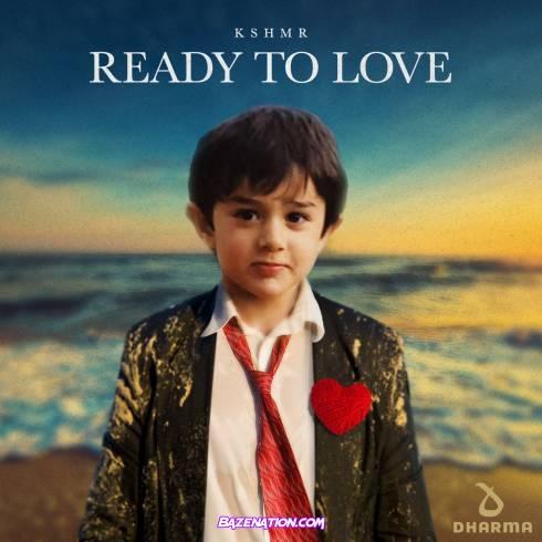 KSHMR – Ready To Love Mp3 Download
