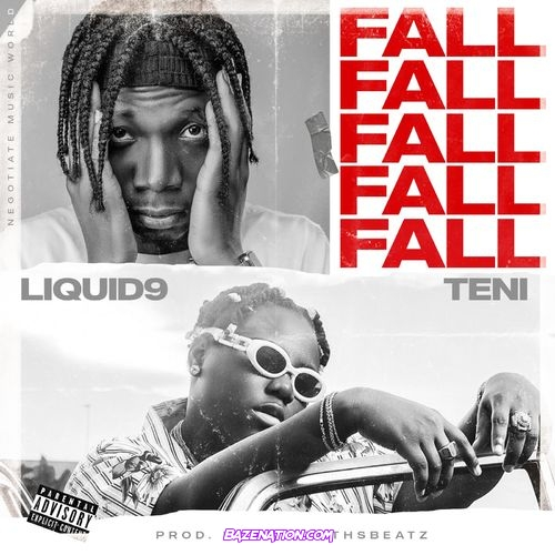 Liquid9 – Fall (feat. Teni) Mp3 Download