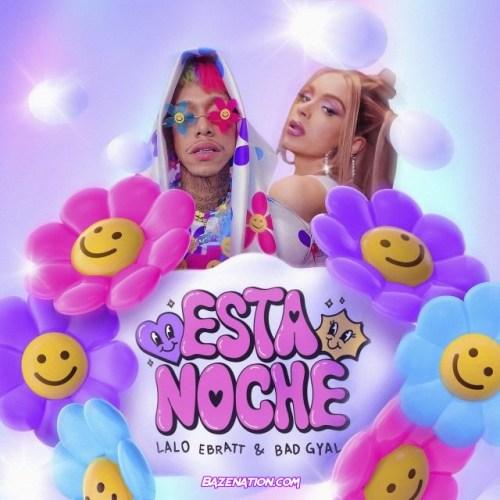 Lalo Ebratt & Bad Gyal – Esta Noche Mp3 Download
