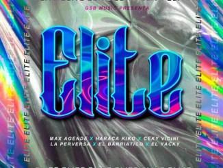 Max Agende, Ceky Viciny, Haraca Kiko, El Barriatico, Jacky Music, La Perversa – Elite Mp3 Download