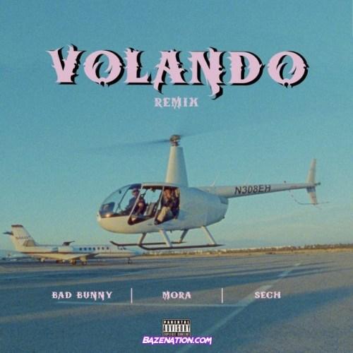 Mora, Bad Bunny, Sech – Volando (Remix) Mp3 Download