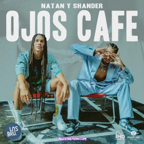 Natan y Shander – Ojos Cafe Mp3 Download